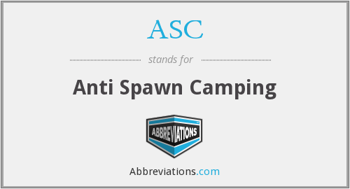 ASC - Anti Spawn Camping