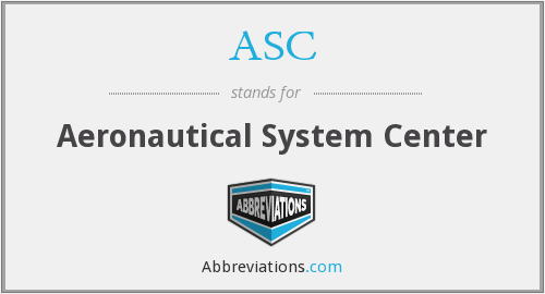 ASC - Aeronautical System Center