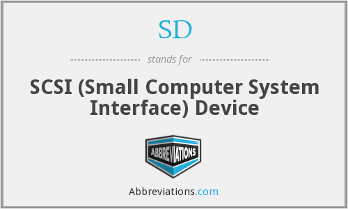 SD - SCSI (Small Computer System Interface) Device