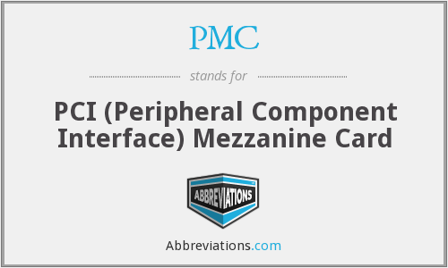 PMC - PCI (Peripheral Component Interface) Mezzanine Card