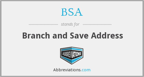 BSA - Branch and Save Address