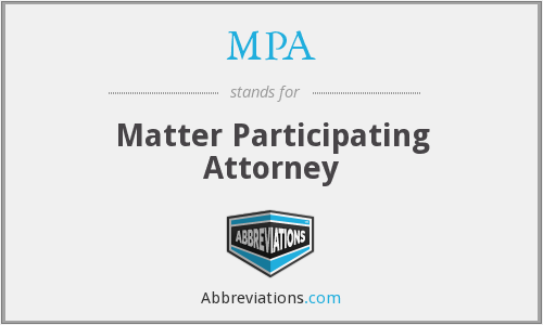 MPA - Matter Participating Attorney