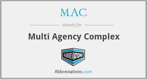 MAC - Multi Agency Complex