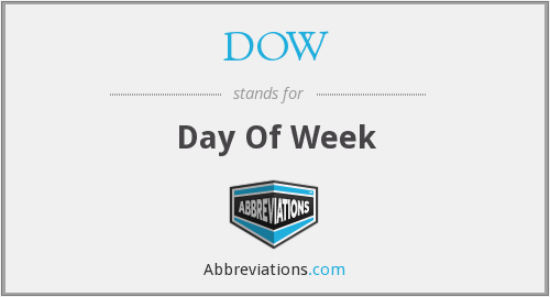 DOW - Day Of Week