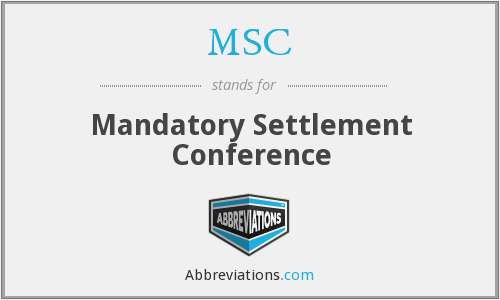 MSC - Mandatory Settlement Conference