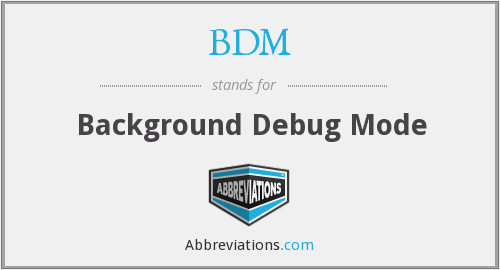 BDM - Background Debug Mode