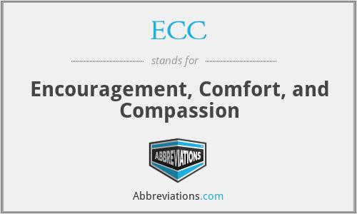 ECC - Encouragement, Comfort, and Compassion