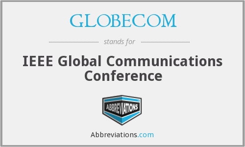 GLOBECOM - IEEE Global Communications Conference