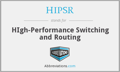 HIPSR - HIgh-Performance Switching and Routing
