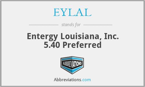 EYLAL - Entergy Louisiana, Inc. 5.40 Preferred