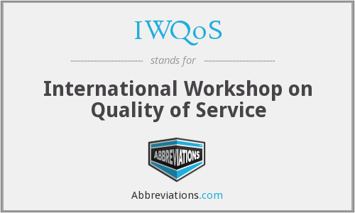 IWQoS - International Workshop on Quality of Service