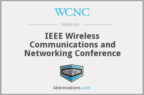 WCNC - IEEE Wireless Communications and Networking Conference