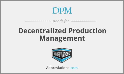 DPM - Decentralized Production Management