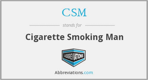 CSM - Cigarette Smoking Man