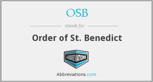 OSB - Order of St. Benedict
