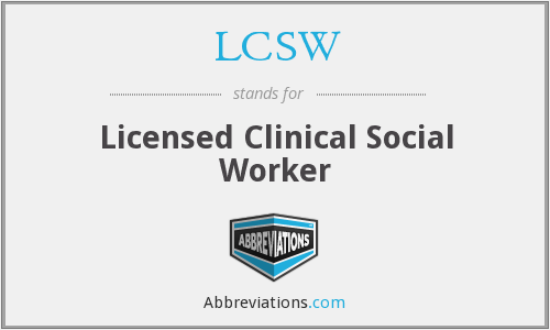 LCSW - Licensed Clinical Social Worker