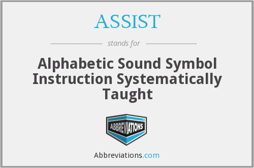 ASSIST - Alphabetic Sound Symbol Instruction Systematically Taught