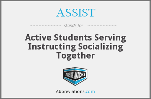 ASSIST - Active Students Serving Instructing Socializing Together