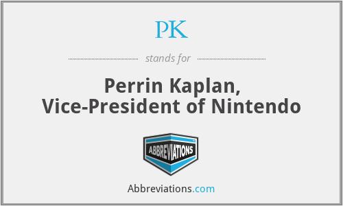 PK - Perrin Kaplan, Vice-President of Nintendo