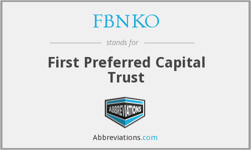 FBNKO - First Preferred Capital Trust
