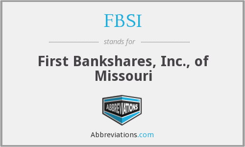 FBSI - First Bankshares, Inc., of Missouri