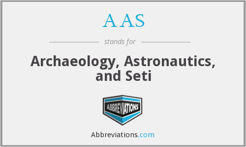 AAS - Archaeology, Astronautics, and Seti
