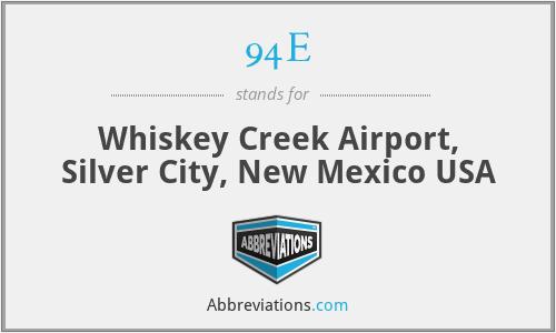 94E - Whiskey Creek Airport, Silver City, New Mexico USA