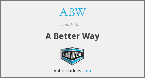 ABW - A Better Way
