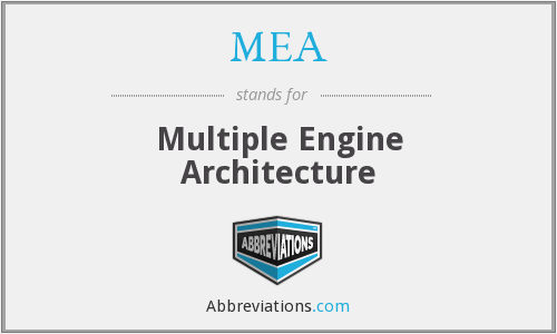 MEA - Multiple Engine Architecture