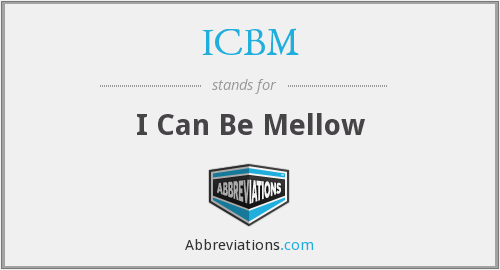 ICBM - I Can Be Mellow