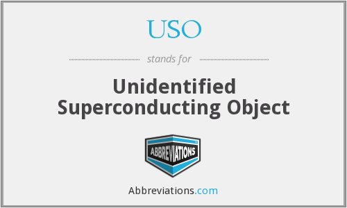 USO - Unidentified Superconducting Object