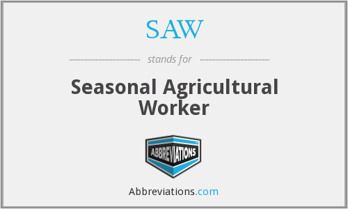 SAW - Seasonal Agricultural Worker