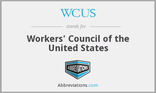 WCUS - Workers' Council of the United States