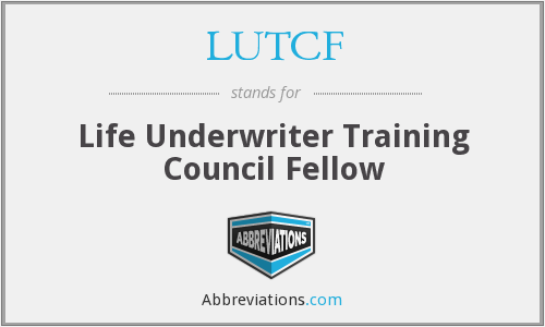 LUTCF - Life Underwriter Training Council Fellow