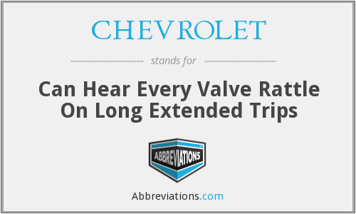 CHEVROLET - Can Hear Every Valve Rattle On Long Extended Trips