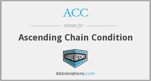 ACC - Ascending Chain Condition