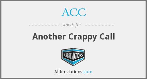 ACC - Another Crappy Call