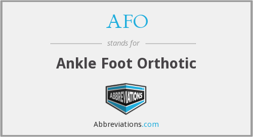 AFO - Ankle Foot Orthotic