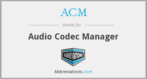 ACM - Audio Codec Manager