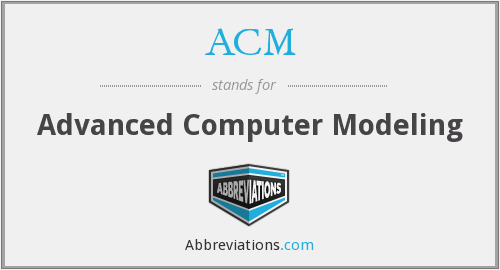 ACM - Advanced Computer Modeling