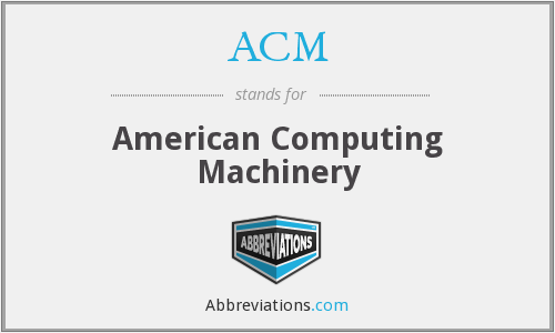 ACM - American Computing Machinery