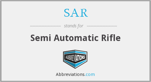 SAR - Semi Automatic Rifle