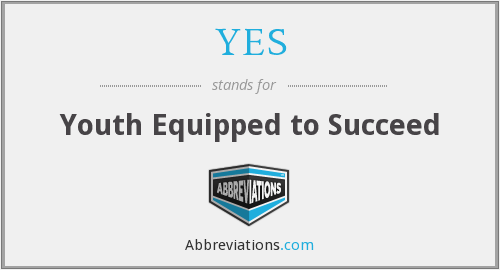YES - Youth Equipped to Succeed