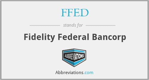 FFED - Fidelity Federal Bancorp