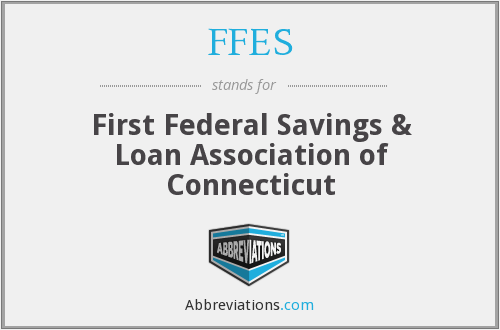 FFES - First Federal Savings & Loan Association of Connecticut