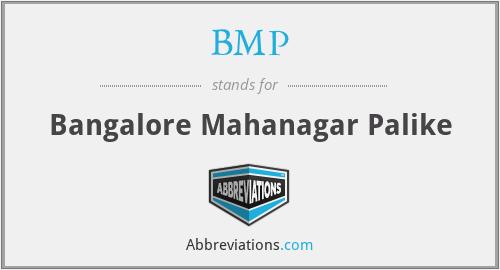 BMP - Bangalore Mahanagar Palike
