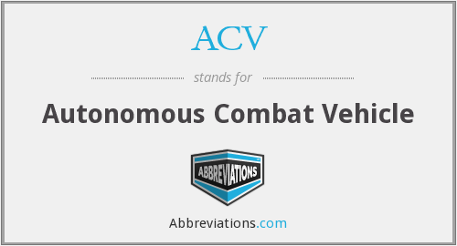ACV - Autonomous Combat Vehicle