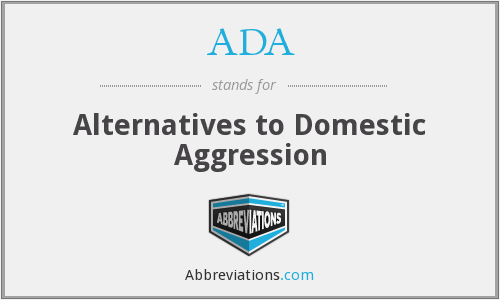ADA - Alternatives To Domestic Aggression