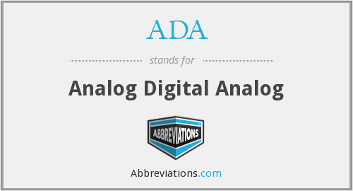 ADA - Analog Digital Analog