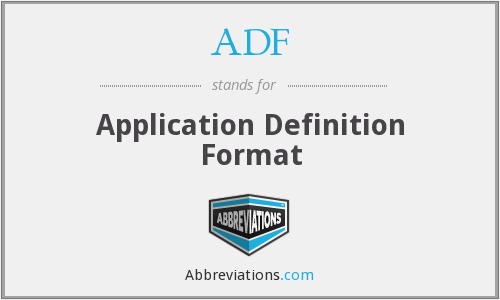 ADF - Application Definition Format